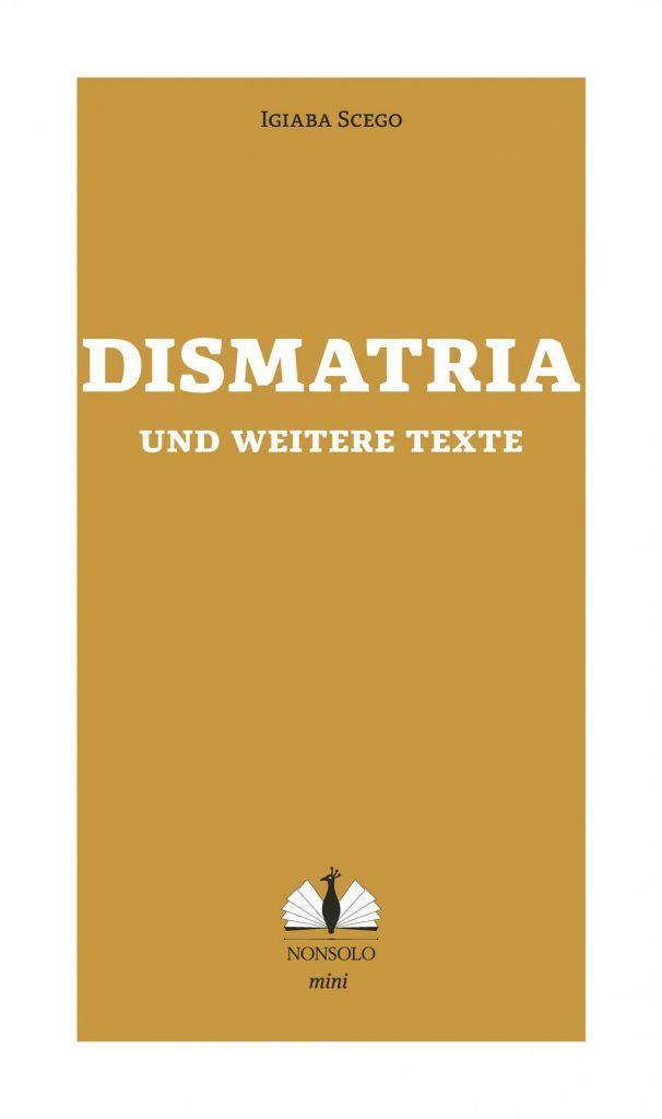 Vorderumschlag von Dismatria, Igiaba Scego ©nonsolo Verlag