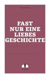"""Umschlag vom Roman """"Fast nur eine Liebesgeschichte"""", Paolo Di Paolo (Vorderseite)"""
