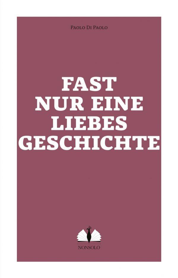 Umschlag von Fast nur eine Liebesgeschichte, Paolo Di Paolo (Vorderseite)